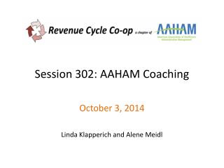 Session 302: AAHAM Coaching