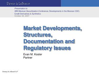 Market Developments, Structures, Documentation and Regulatory Issues