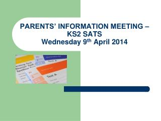 PARENTS' INFORMATION MEETING – KS2 SATS Wednesday 9 th  April 2014