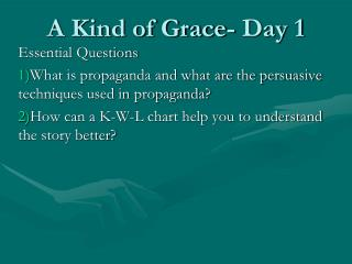 A Kind of Grace- Day 1