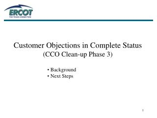 Customer Objections in Complete Status (CCO Clean-up Phase 3)