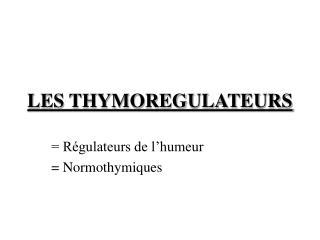 LES THYMOREGULATEURS