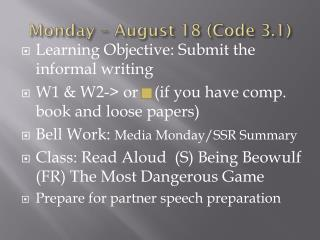 Monday – August 18 (Code 3.1)