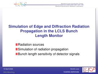Simulation of Edge and Diffraction Radiation Propagation in the LCLS Bunch  Length Monitor