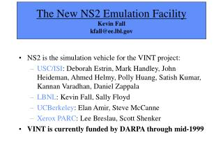 The New NS2 Emulation Facility Kevin Fall kfall@ee.lbl