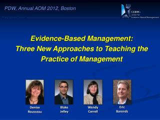 Evidence-Based Management:  Three New Approaches to Teaching the Practice of  Management