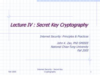Lecture  IV  :  Secret Key Cryptography