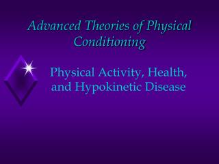 Advanced Theories of Physical Conditioning