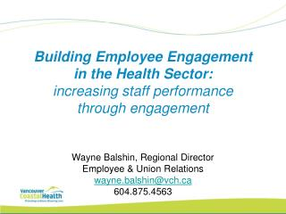 Building Employee Engagement  in the Health Sector: increasing staff performance  through engagement