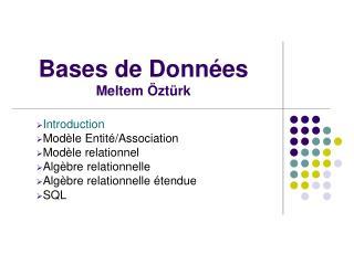 Bases de Données Meltem Öztürk