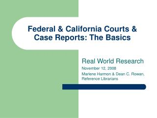 Federal & California Courts & Case Reports: The Basics