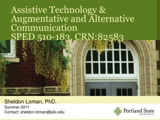 Assistive Technology & Augmentative and Alternative Communication  SPED 510-183, CRN:82583