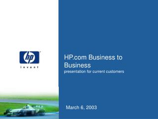 HP Business to Business presentation for current customers