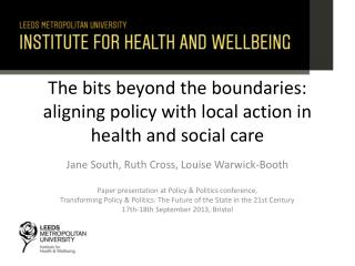 The bits beyond the boundaries: aligning policy with local action in health and social care