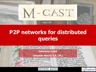 P2P networks for distributed queries