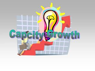 Capcity Growth