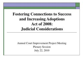 Annual Court Improvement Project Meeting  Plenary Session July 22, 2010