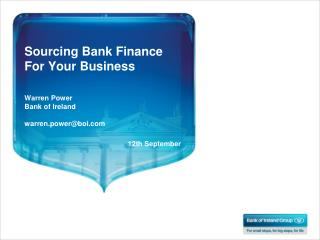Sourcing Bank Finance For Your Business Warren Power Bank of Ireland   warren.power@boi