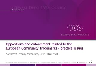 Oppositions and enforcement related to the European Community Trademarks - practical issues