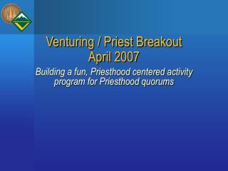 Venturing / Priest Breakout April 2007