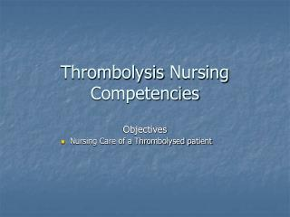 Thrombolysis  Nursing Competencies