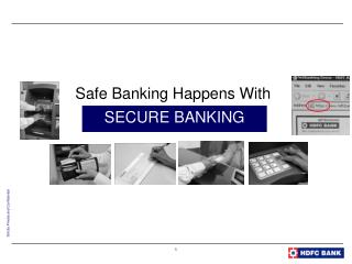 Safe Banking Happens With