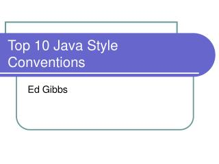 Top 10 Java Style Conventions