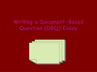 Writing a Document-Based Question (DBQ) Essay