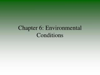 Chapter 6: Environmental Conditions