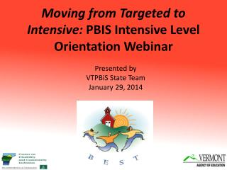 Moving from Targeted to Intensive:  PBIS Intensive Level Orientation Webinar