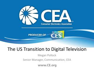 The US Transition to Digital Television