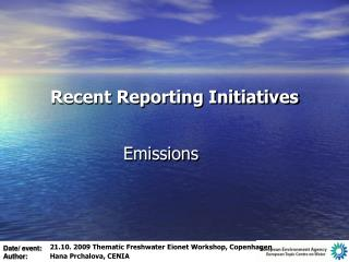 Recent Reporting Initiatives