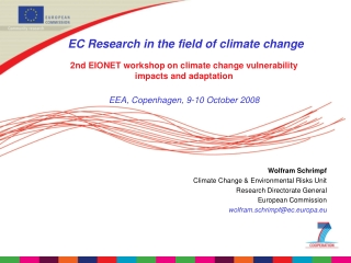 Wolfram Schrimpf Climate Change & Environmental Risks Unit Research Directorate General