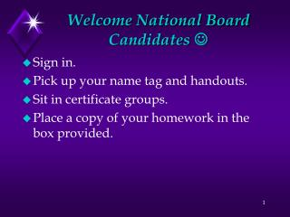 Welcome National Board Candidates  
