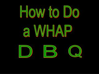 How to Do a WHAP