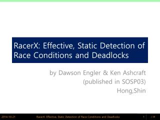 RacerX: Effective, Static Detection of Race Conditions and Deadlocks