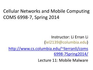 Cellular Networks and Mobile Computing COMS 6998- 7 , Spring 2014