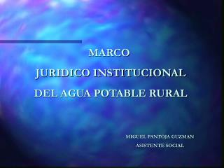 MARCO  JURIDICO INSTITUCIONAL  DEL AGUA POTABLE RURAL
