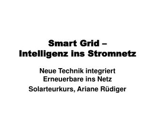Smart Grid – Intelligenz ins Stromnetz