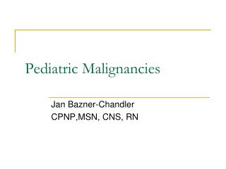 Pediatric Malignancies
