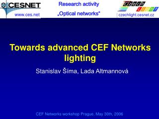 Towards advanced CEF Networks lighting