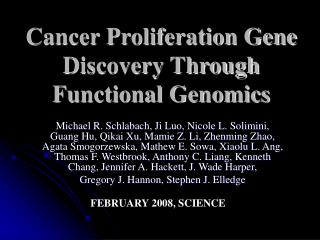 Cancer Proliferation Gene Discovery Through  Functional Genomics