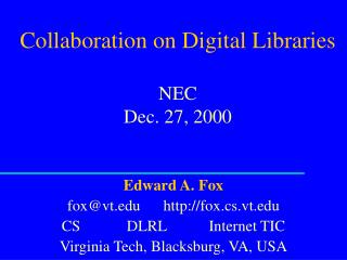Collaboration on Digital Libraries NEC Dec. 27, 2000