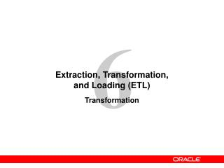Extraction, Transformation, and Loading (ETL)