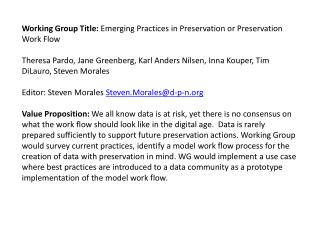 Working Group Title:  Emerging Practices in Preservation or Preservation Work  Flow