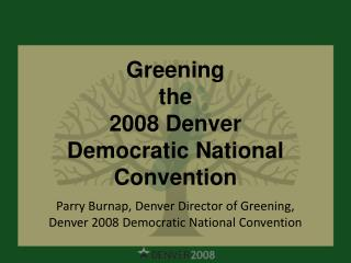 Greening  the  2008 Denver  Democratic National Convention