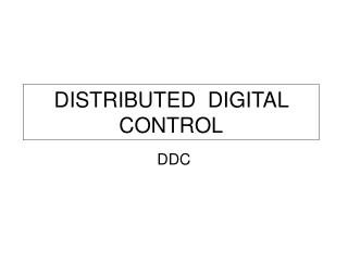 DISTRIBUTED DIGITAL CONTROL