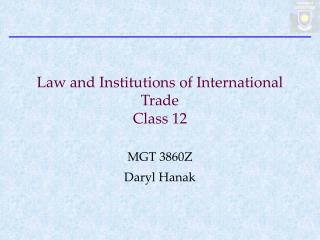 Law and Institutions of International Trade Class 12