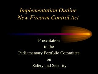 Implementation Outline New Firearm Control Act