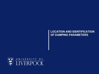 LOCATION AND IDENTIFICATION OF DAMPING PARAMETERS
